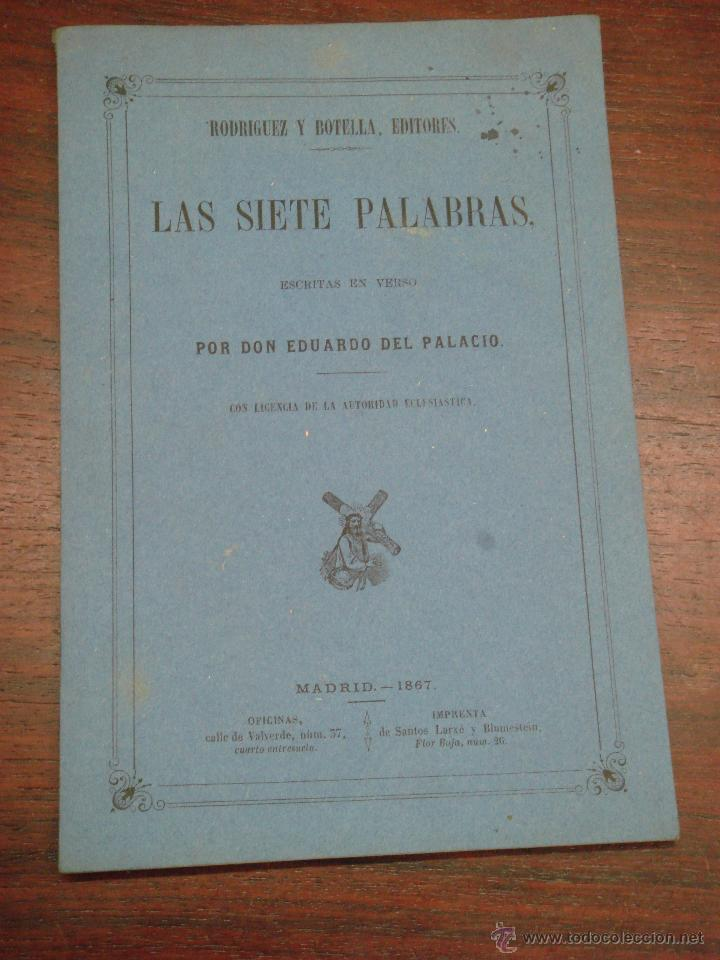 LAS SIETE PALABRAS. ESCRITAS EN VERSO. 1867. (Libros Antiguos, Raros y Curiosos - Religión)