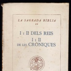 Libros antiguos: LA SAGRADA BIBLIA IV - I I II DELS REIS / I I II DE LES CRÒNIQUES - ANY 1933 - ED. ALPHA - RD1J. Lote 43858673