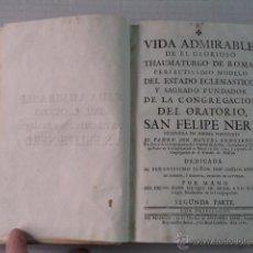 Libros antiguos: VIDA ADMIRABLE DE SAN FELIPE NERI – SEGUNDA PARTE – MANUEL CONCIENCIA – AÑO 1760. Lote 43897963