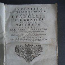 Libros antiguos: 'EXPOSITIO LITTERALIS ET MORALIS SANCTI EVANGELII SECUNDUM MATTHAEUM' NATALI ALEXANDRO. PARIS 1769. Lote 44048630