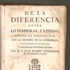 Libros antiguos: DE LA DIFERENCIA ENTRE LOTEMPORAL Y ETERNO,CRISOL DE DESENGAÑOS. 1766. 508 PAG.- VELL I BELL. Lote 44074387