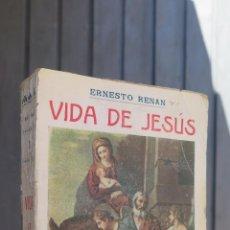 Libros antiguos: 190?.- VIDA DE JESUS. ERNESTO RENAN. Lote 44374784