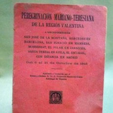 Libros antiguos: LIBRILLO, PROGRAMA PEREGRINACION MARIANO - TERESIANA, REGION LEVANTINA, VALENCIA, 1915. Lote 44461083