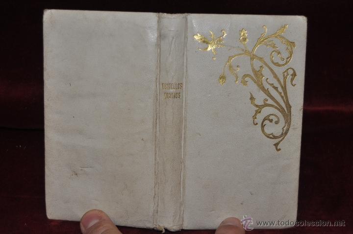 Libros antiguos: DESTELLOS DEL AMOR DIVINO. DEVOCIONARIO DEL AÑO 1912. ED. LLORENS HERMANOS - Foto 2 - 44464762