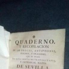 Libros antiguos: LIBRO ANTIGUO RELIGIOSO IMPRESO EN SEVILLA. IGLESIA 1779. QUADERNO Y RECOPILACIÓN DE LAS PRECES... Lote 44802351