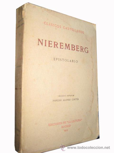 EPISTOLARIO. NIEREMBERG JUAN EUSEBIO. EDICIONES DE LA LECTURA. MADRID. 1915. (Libros Antiguos, Raros y Curiosos - Religión)