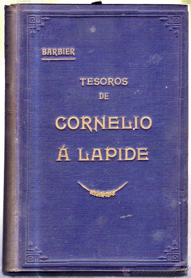TESOROS DE CORNELIO A LAPIDE. TOMO CUARTO. BARBIER. 1909 (Libros Antiguos, Raros y Curiosos - Religión)