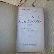 Libros antiguos: DOM VITAL LEHODEY EL SANTO ABANDONO TIPOGRAFÍA CATÓLICA CASALS BARCELONA 1926. Lote 45206328