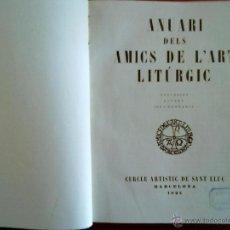 Libros antiguos: ANUARIS DELS AMICS DE L'ART LITURGIC. BARCELONA 1925-1930. ESGLESIES, ALTARS INDUMENTARIA. COMPLETO. Lote 45214035