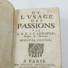 Libros antiguos: DE LÚSAGE DES PASSIONS, PAR SENAULT. PARÍS, AÑO 1652. 11X17 CM. EN FRANCÉS. Lote 45574114