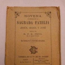 Libros antiguos: LIBRO NOVENA EN OBSEQUIO DE LA SAGRADA FAMILIA 1927 DE 16 PAGINAS. Lote 45720007