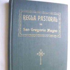 Libros antiguos: REGLA PASTORAL DEL PAPA SAN GREGORIO MAGNO. 1930. Lote 46088984