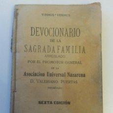 Libros antiguos: LIBRO DE 1917 DEVOCIONARIO DE LA SAGRADA FAMILIA DE 126 PAGINAS. Lote 46157217