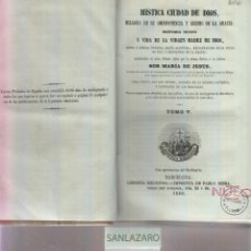 Libros antiguos: MÍSTICA CIUDAD DE DIOS HISTORIA Y VIDA DE LA VIRGEN MADRE DE DIOS POR SOR Mª. DE JESÚS AÑO 1860 LV22. Lote 46397455