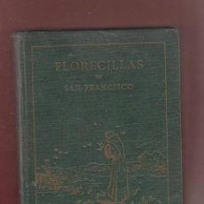 Libros antiguos: FLORECILLAS DEL GLORIOSO PADRE SAN FRANCISCO Y SUS FRAILES P. JOSÉ NÓVOA O.F.M. VICH AÑO 1927 LS164. Lote 46522601
