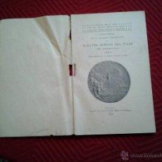 Libros antiguos: RECUERDO DE LA SOLEMNE CORONACIÓN DE NUESTRA SEÑORA DEL PILAR EN ZARAGOZA.1905. Lote 46642963