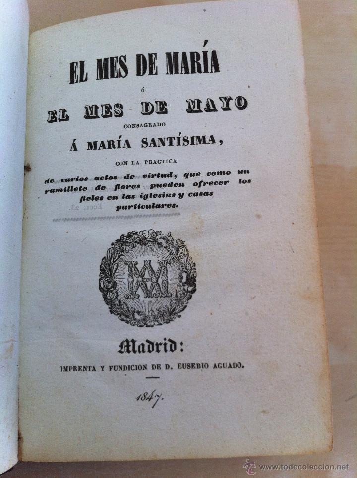 Libros antiguos: EL MES DE MARÍA Ó EL MES DE MAYO. CONSAGRADO Á MARÍA SANTÍSIMA. IMPRENTA D. EUSEBIO AGUADO. AÑO 1847 - Foto 11 - 46906021