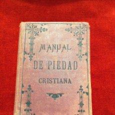 Libros antiguos: MANUAL DE PIEDAD CRISTIANA 1889. Lote 46954359