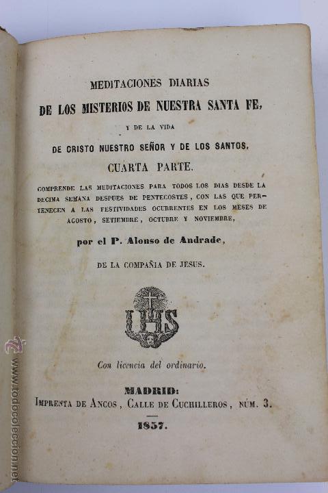 Libros antiguos: L-5916. MEDITACIONES DIARIAS DE LOS MISTERIOS DE NUESTRA SANTA FE. P. ALONSO DE ANDRADE. 1857 - Foto 4 - 46988824