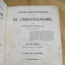 Libros antiguos: ÉTUDES PHILOSOPHIQUES SUR LE CHRISTIANISME PAR AUGUSTE NICOLAS TOME QUATRIÉME PARIS 1853. Lote 47000769