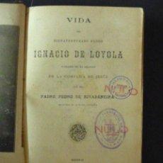 Libros antiguos: VIDA DEL BIENAVENTURADO PADRE S.IGNACIO DE LOYOLA-P. DE RIVADERNEIRA-1900-TIP.SAGRADO CORAZÓN-LS321. Lote 47157515