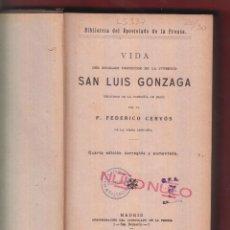 Libros antiguos: VIDA DE SAN LUÍS GONZAGA-P.FEDERICO CERVÓS-4º ED. AUMENTADA Y CORREGIDA-1917-LS337. Lote 47199758