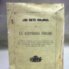 Libros antiguos: RARO, LOS SIETE DOLORES DE LA SANTÍSIMA VIRGEN, POESÍAS, JUVENTUD CATÓLICA DE VALENCIA, 1871, AYOLDI. Lote 47276335