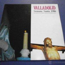 Libros antiguos: SEMANA SANTA VALLADOLID 1986. Lote 47330718
