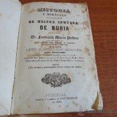 Libros antiguos: HISTORIA Y MIRACLES DE NOSTRA SENYORA DE NURIA. MARÉS, FRANCESCH. PUIGCERDÁ, 1850.. Lote 47351044
