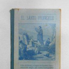 Libros antiguos: EL SANTO EVANGELIO VIDA DOCTRINA Y MILAGROS DE NUESTRO SEÑOR JESUCRISTO. PRIMITIVO SANMARTI. TDK13. Lote 39277931