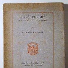 Libros antiguos: RELIGIO RELIGIOSI. OBJECTE I FI DE LA VIDA RELIGIOSA - GASQUET, A. - MONTSERRAT 1927. Lote 29431973