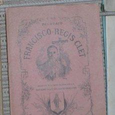Libros antiguos: VIDA DEL BEATO FRANCISCO REGIS CLET, LIBRO ANTIGUO DEL SIGLO XIX, RARO - ESCASO. Lote 47424375