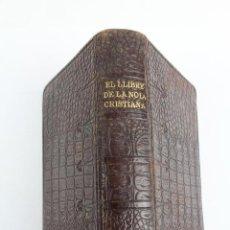 Libros antiguos: L- 576.EL PRIMER LLIBRE DE LA DONA CRISTIANA. LA PRIMERA COMUNIÓ ALS SET ANYS. 1926. EN PELL.. Lote 47451333