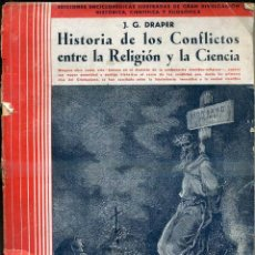 Libros antiguos: DRAPER : HISTORIA DE LOS CONFLICTOS ENTRE LA RELIGIÓN Y LA CIENCIA (IBERIA, 1932). Lote 47471278
