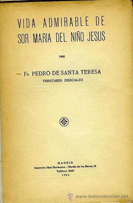 VIDA ADMIRABLE DE SOR MARÍA DEL NIÑO JESÚS, POR FR. PEDRO DE SANTA TERESA, TRINITARIO DESCALZO (Libros Antiguos, Raros y Curiosos - Religión)