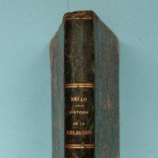 Libros antiguos: HISTORIA DE LA RELIGION DR D. LUIS GARCIA BELLO Y CALLEJA 1902. Lote 47625108