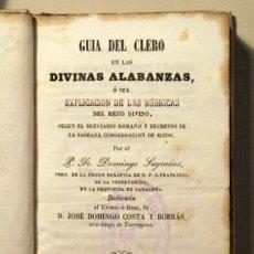 Libros antiguos: GUÍA DEL CLERO EN LA DIVINAS ALABANZAS - BARCELONA 1857. Lote 47460804