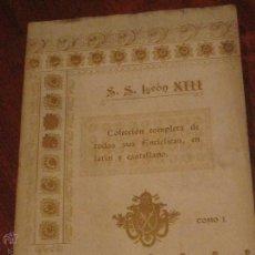 Livres anciens: COLECCIÓN COMPLETA DE LAS ENCÍCLICAS DE SU SANDID LEÓN XIII TOMO 1 EDIT CUESTA AÑO 1891 SIGLO XIX. Lote 47737876