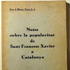 Libros antiguos: BLANCO TRIAS, PERE J. - NOTES SOBRE POPULARITAT SANT FRANCESC XAVIER A CATALUNYA - BARCELONA 1931. Lote 47703922