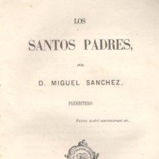 Libros antiguos: MIGUEL SANCHEZ (PRESBÍTERO). LOS SANTOS PADRES. MADRID, 1864. RELIGIÓN. . Lote 47844928