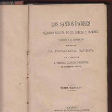 Libros antiguos: LOS SANTOS PADRES-LA PROPAGANDA CATOLICA-FRANCISCO CAMINERO-2 TOMOS-1878-MADRID-LR471. Lote 47949310