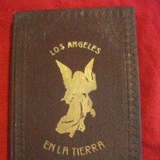 Libros antiguos: RELIGION - LOS ANGELES EN LA TIERRA 1912 - MANUAL DE LA ASOCIACION DE LOS SANTOS ANGELES. Lote 48363093