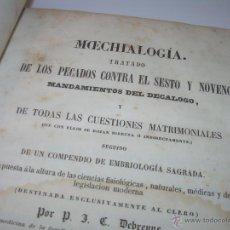 Libros antiguos: LIBRO TAPAS DE PIEL..MOECHIALOGIA..TRATADO DE LOS PECADOS DEL SESTO Y NOVENO MANDAMIENTO...AÑO 1.857. Lote 48370028