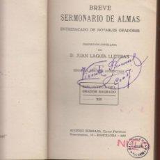 Libros antiguos: BIBLIOTECA DEL ORADOR SAGRADO-BREVE SERMONARIO DE ALMAS BARCELONA 1930 LR690. Lote 48623413