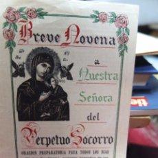 Libros antiguos: BREVE NOVENA A NUESTRA SEÑORA DEL PERPETUO SOCORRO-TRPTICO. ILUMINADA. EXCELENTE ESTADO. - 1927. Lote 48648087