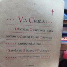 Libros antiguos: VIA CRUCIS-1916-RAMON DE SOLANO Y POLANCO-4 EDICCION-10CENTIMOS. Lote 48648152