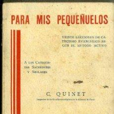 Libros antiguos: QUINET : PARA MIS PEQUEÑUELOS - CATECISMO EVANGÉLICO (VILAMALA, 1935). Lote 48682005
