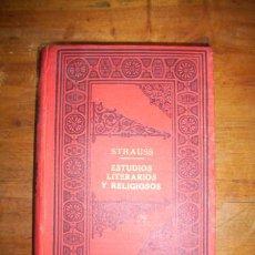 Libros antiguos: STRAUSS, DAVID-FEDERICO. ESTUDIOS LITERARIOS Y RELIGIOSOS. Lote 48730572