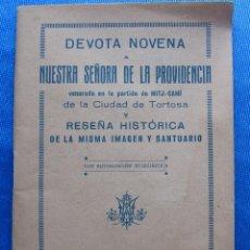 Libros antiguos: DEVOTA NOVENA A NUESTRA SEÑORA DE LA PROVIDENCIA. TORTOSA, IMP. DE ALGUERÓ Y BAIGES, 1926.. Lote 48916436