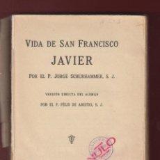 Libros antiguos: VIDA DE SAN FRANCISCO JAVIER-P. JORGE SCHURHAMMER-453 PAGINAS-1936-BILBAO-EDIT. C. MISIONAL-LS356. Lote 105868638